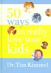 50 Ways to Really Love Your Kid